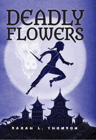 Deadly Flowers by Sarah L. Thomson