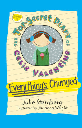 Everything's Changed by Julie Sternberg; Illustrated by Johanna Wright