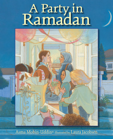 A Party in Ramadan by Asma Mobin-Uddin