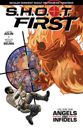 SHOOT First Volume 1: Angels and Infidels by Justin Aclin