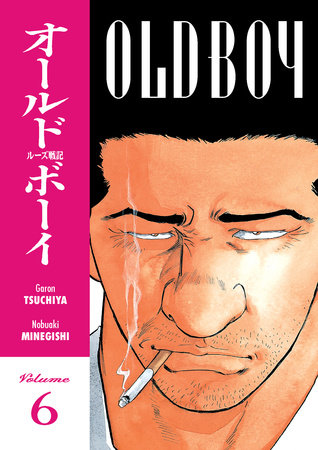 Old Boy Volume 6 by Garon Tsuchiya