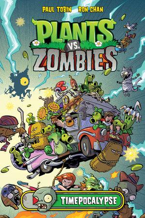 Plants vs Zombies: Timepocalypse by Paul Tobin