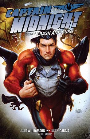 Captain Midnight Volume 4: Crash and Burn by Joshua Williamson