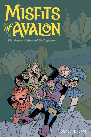 Misfits of Avalon Volume 1: The Queen of Air and Delinquency by Kel McDonald