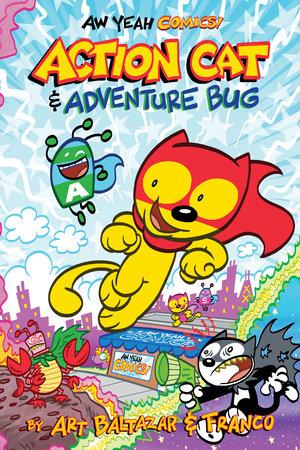 Aw Yeah Comics: Action Cat & Adventure Bug by Various
