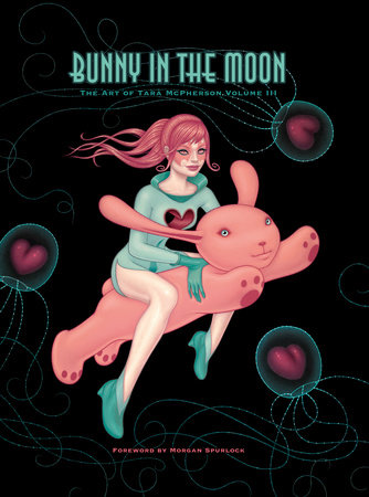 Bunny in the Moon: The Art of Tara McPherson vol. 3 by Tara McPherson