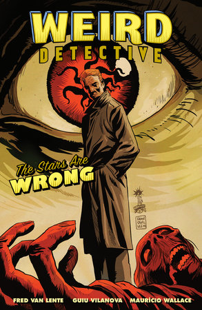 Weird Detective: The Stars Are Wrong by Fred Van Lente