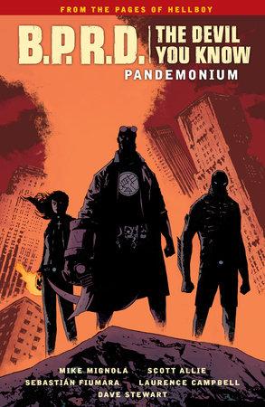 B.P.R.D.: The Devil You Know Volume 2 - Pandemonium by Mike Mignola and Scott Allie