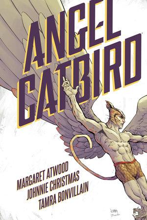 Angel Catbird Volume 1 (Graphic Novel) by Margaret Atwood