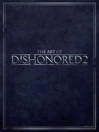 The Art of Dishonored 2 by Various