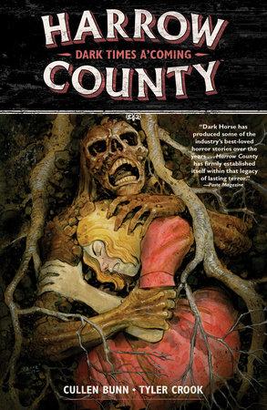 Harrow County Volume 7: Dark Times A'Coming by Cullen Bunn