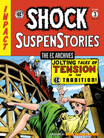 The EC Archives: Shock SuspenStories Volume 3 by Al Feldstein