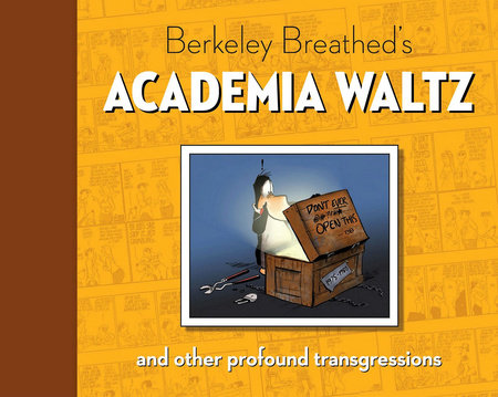 Berkeley Breathed's Academia Waltz And Other Profound Transgressions by Berkeley Breathed