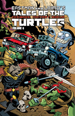 Tales of the Teenage Mutant Ninja Turtles Volume 6 by Steve Murphy