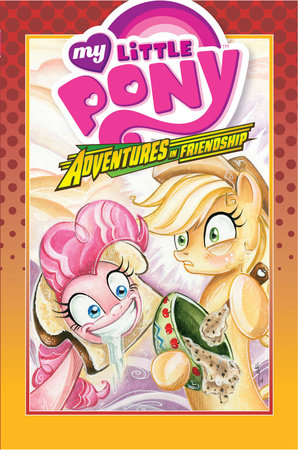 My Little Pony: Adventures in Friendship Volume 2 by Ted Anderson, Bobby Curnow and Alex De Campi