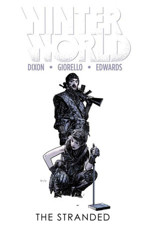Winterworld Volume 2: The Stranded by Chuck Dixon