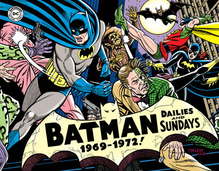 Batman: The Silver Age Newspaper Comics Volume 3 (1969-1972) by Whitney Ellsworth and E. Nelson Bridwell