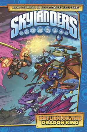 Skylanders: Return of the Dragon King by Ron Marz and David Rodriguez