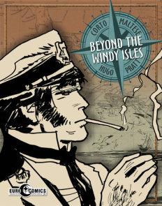 Corto Maltese: Beyond The Windy Isles