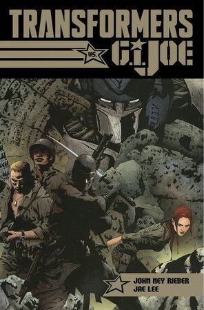 Transformers/G.I. JOE: Tyrants Rise, Heroes Are Born by John Ney Rieber