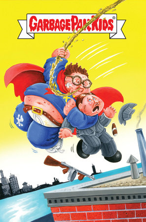Garbage Pail Kids by James Kochalka, Hilary Barta, Roger Langridge, Dean Haspiel and Ryan Browne