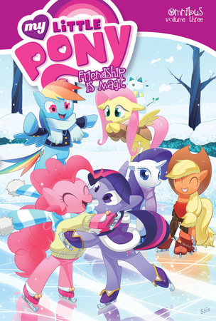 My Little Pony Omnibus Volume 3 by Katie Cook, Ted Anderson, Christina Rice, Thom Zahler and Jeremy Whitley