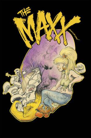The Maxx: Maxximized Volume 6 by Sam Kieth and William Messner-Loebs