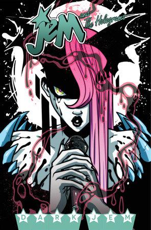 Jem and the Holograms, Vol. 3: Dark Jem by Kelly Thompson