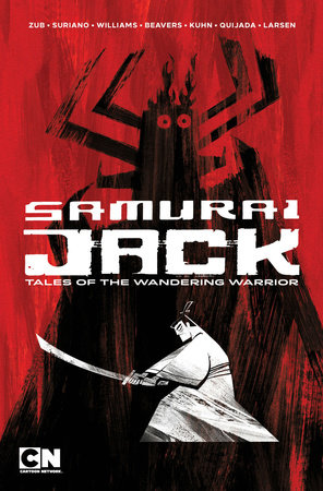 Samurai Jack: Tales of the Wandering Warrior by Jim Zub