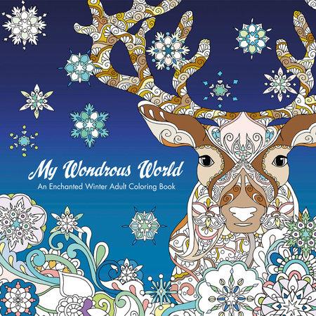 My Wondrous World: Enchanted Winter Adult Coloring Book by Masja Van Den Berg