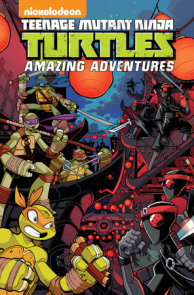 Teenage Mutant Ninja Turtles: Amazing Adventures Volume 3