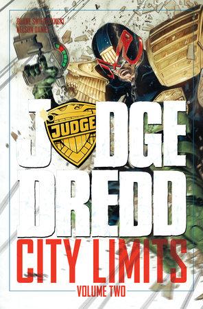 Judge Dredd: City Limits Volume 2 by Duane Swierczynski and Daniel Nelson