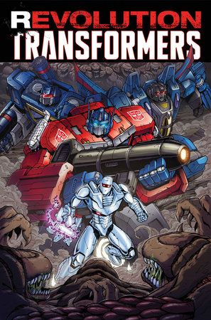 Revolution: Transformers by John Barber, Mairghread Scott and James Roberts