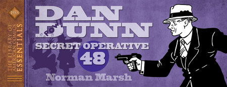 LOAC Essentials Volume 10: Dan Dunn, Secret Operative 48 by Norman Marsh
