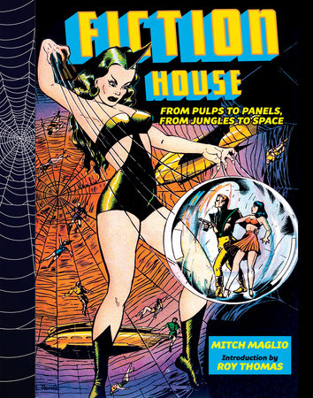 Fiction House: From Pulps To Panels, From Jungles To Space by Mitch Maglio