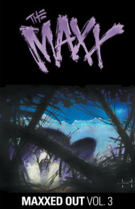 The Maxx: Maxxed Out, Vol. 3