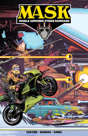 M.A.S.K.: Mobile Armored Strike Kommand, Vol. 1: Mobilize by Brandon Easton