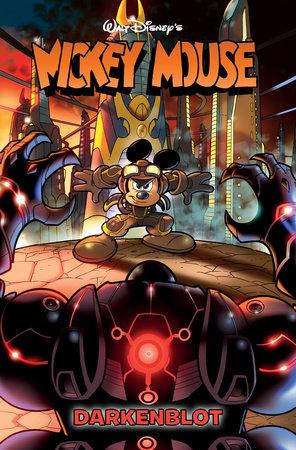 Mickey Mouse: Darkenblot by Andrea Castellan, Jonathan Gray, Lorenzo Pastrovicchio and Lars Jensen