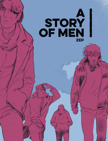 A Story of Men by Zep