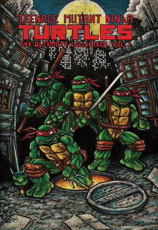 Teenage Mutant Ninja Turtles: The Ultimate Collection, Vol. 1 by Kevin Eastman and Peter Laird