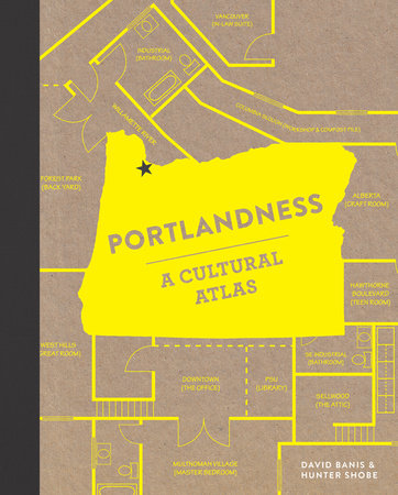 Portlandness by David Banis and Hunter Shobe