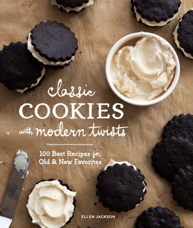 Classic Cookies with Modern Twists by Ellen Jackson
