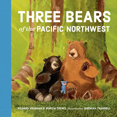 Three Bears of the Pacific Northwest by Richard Vaughan and Marcia Crews