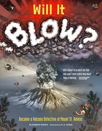 Will It Blow? by Elizabeth Rusch