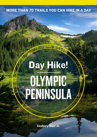 Day Hike! Olympic Peninsula, 4th Edition by Seabury Blair Jr.