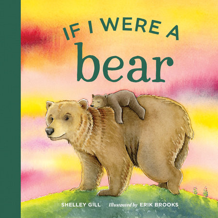 If I Were a Bear by Shelley Gill