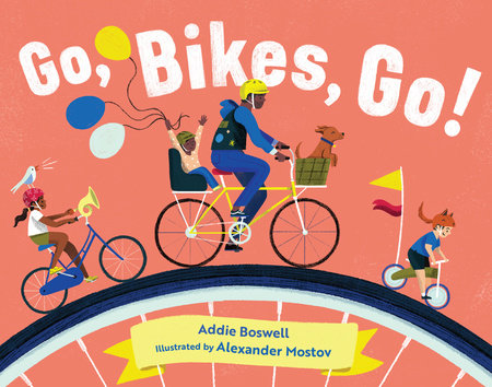 Go, Bikes, Go! by Addie Boswell