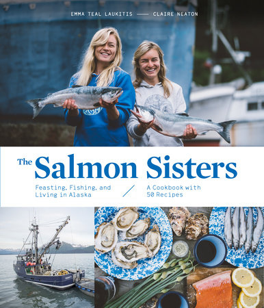 The Salmon Sisters by Emma Teal Laukitis and Claire Neaton