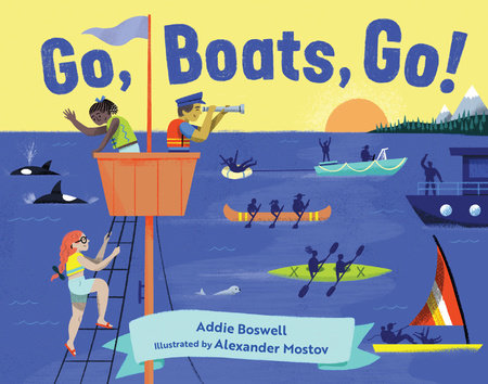 Go, Boats, Go! by Addie Boswell