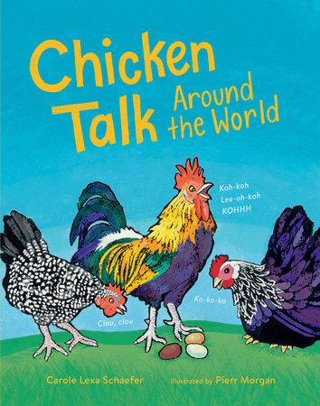 Chicken Talk Around the World by Carole Lexa Schaefer